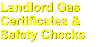 Landlord Gas Certificates & Safety Checks
